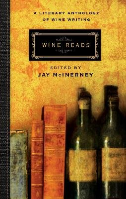 Wine Reads - A Literary Anthology of Wine Writing (Hardcover, Main): Jay McInerney