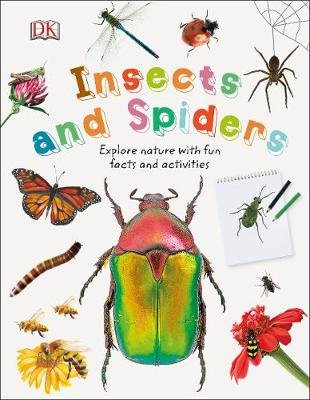 Insects and Spiders - Explore Nature with Fun Facts and Activities (Hardcover): Dk