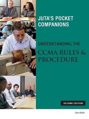 Understanding the CCMA rules & procedure (Paperback, 2nd ed): Don Keith