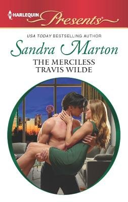 The Merciless Travis Wilde (Paperback): Sandra Marton