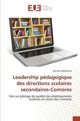 Leadership Pedagogique Des Directions Scolaires Secondaires-Comores (French, Paperback): Issihaka Mdoihoma