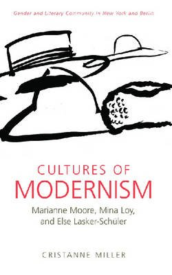 CULTURES OF MODERNISM: MARIANNE MOORE, MINA LOY AND ELSE LASKER-SHUELER (Paperback, Annotated edition):