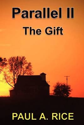 Parallel II - The Gift (Paperback): Paula Rice