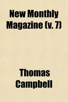 Colburn's New Monthly Magazine (Volume 7) (Paperback): Thomas Campbell