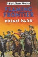 Flaming Frontier (Hardcover): Brian Park