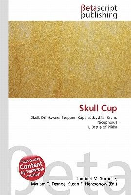 Skull Cup (Paperback): Lambert M. Surhone, Miriam T. Timpledon, Susan F. Marseken
