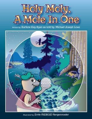 Holy Moly. a Mole in One (Hardcover): Karlene Kay Ryan