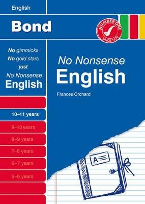 Bond No Nonsense English: 10-11 Years (Paperback, New edition): Frances Orchard, Helen Hadley