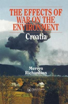 Effects of War on the Environment - Croatia (Electronic book text): M. Richardson