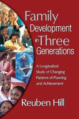 Family Development in Three Generations - A Longitudinal Study of Changing Patterns of Planning and Achievement (Paperback, New...