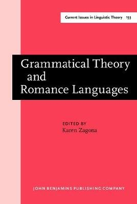 Grammatical Theory and Romance Languages - Selected papers from the 25th Linguistic Symposium on Romance Languages (LSRL XXV)...