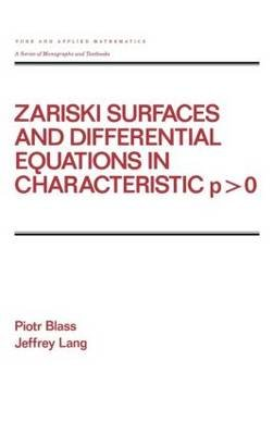 Zariski Surfaces and Differential Equations in Characteristic P < O (Hardcover, 2nd Ed R): Piotr Blass