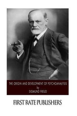 The Origin and Development of Psychoanalysis (Paperback): Sigmund Freud