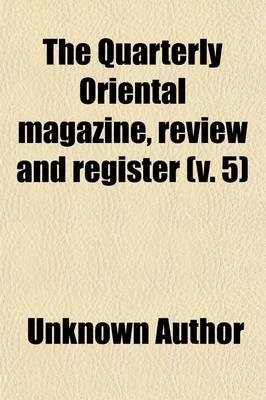 The Quarterly Oriental Magazine (Volume 5); Review and Register (Paperback): unknownauthor, Books Group