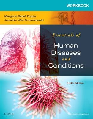 Workbook for Essentials of Human Diseases and Conditions (Paperback, 6th Revised edition): Margaret Schell Frazier, Jeanette...
