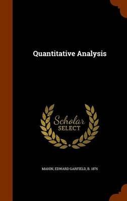Quantitative Analysis (Hardcover): Edward Garfield Mahin