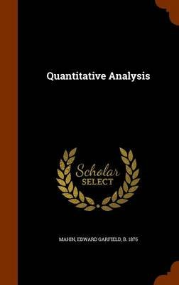 Quantitative Analysis (Hardcover): Edward Garfield Mahin