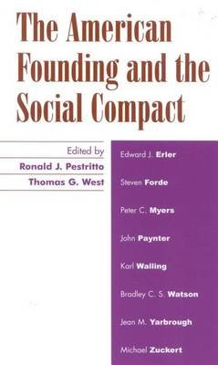 The American Founding and the Social Compact (Hardcover): Ronald J. Pestritto, Thomas G West