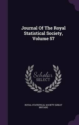 Journal of the Royal Statistical Society, Volume 57 (Hardcover): Royal Statistical Society (Great Britain
