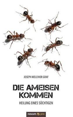 Die Ameisen Kommen (German, Paperback): Joseph Melchior Graf
