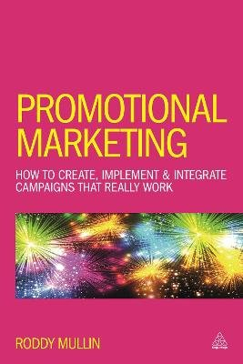 Promotional Marketing - How to Create, Implement & Integrate Campaigns that Really Work (Electronic book text, 6th Revised...