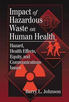 Impact of Hazardous Waste on Human Health (Hardcover): Barry L. Johnson