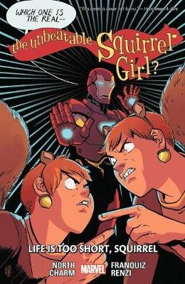 The Unbeatable Squirrel Girl Vol. 10: Life Is Too Short (Paperback): Ryan North
