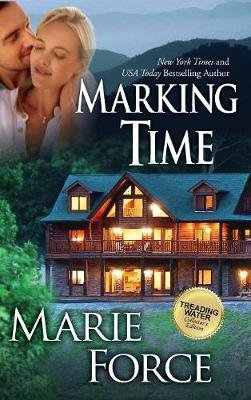 Marking Time (Treading Water Series, Book 2) (Hardcover): Marie Force