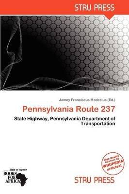 Pennsylvania Route 237 (Paperback): Jamey Franciscus Modestus