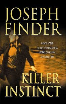 Killer Instinct (Hardcover): Joseph Finder