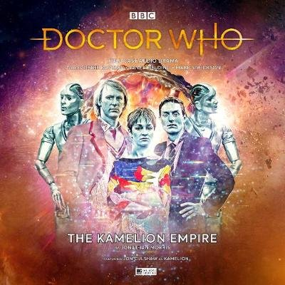 Doctor Who Main Range #249 - The Kamelion Empire (CD): Jonathan Morris