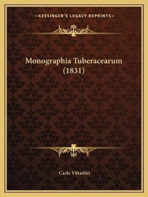 Monographia Tuberacearum (1831) (Latin, Paperback): Carlo Vittadini