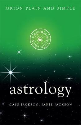 Astrology, Orion Plain and Simple (Paperback): Cass Jackson, Janie Jackson