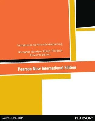 Introduction to Financial Accounting:Pearson New International Edition (Paperback, 11th edition): Charles Horngren, Gary...