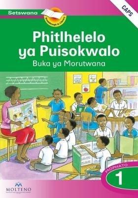 Phitlhelelo Ya Puisokwalo: Gr 1: Learner's Book & Sentence Maker (Tswana, Paperback):