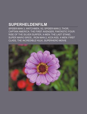 Superheldenfilm - Spider-Man 3, Watchmen, X2, Spider-Man 2, Thor, Captain America: The First Avenger, Fantastic Four: Rise of...