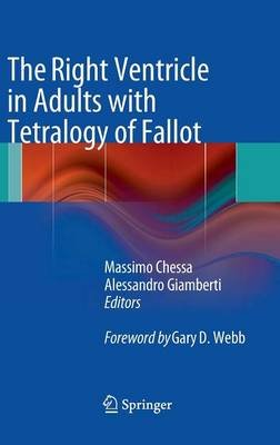 The Right Ventricle in Adults with Tetralogy of Fallot (Hardcover, 2012): Massimo Chessa, Alessandro Giamberti