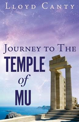 Journey to the Temple of Mu (Paperback): Lloyd R Canty