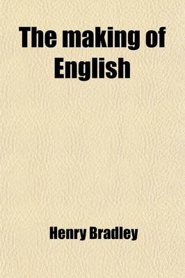The Making of English (Paperback): Henry Bradley