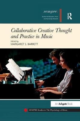Collaborative Creative Thought and Practice in Music (Paperback): Margaret S. Barrett