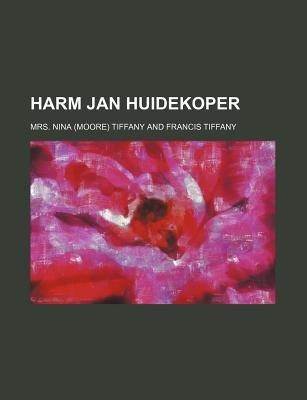 Harm Jan Huidekoper (Paperback): Mrs Nina Tiffany