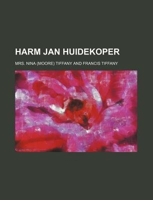 Harm Jan Huidekoper (Paperback): Mrs Nina Tiffany