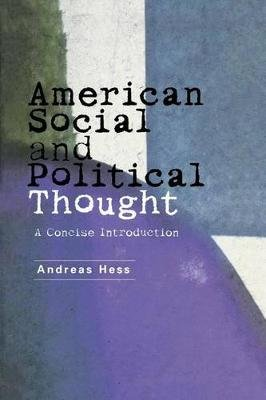 American Social and Political Thought - A Reader (Paperback): Andreas Hess