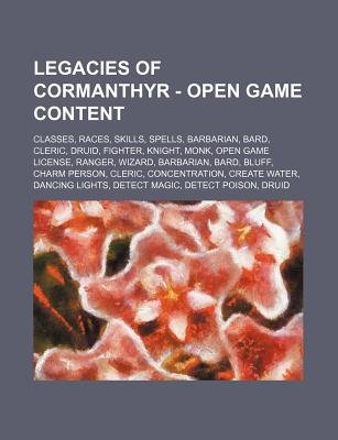 Legacies of Cormanthyr - Open Game Content - Classes, Races, Skills, Spells, Barbarian, Bard, Cleric, Druid, Fighter, Knight,...
