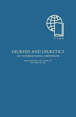 Diurese und Diuretica / Diuresis and Diuretics - Ein Internationales Symposion / An International Symposium (German, English,...