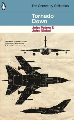 Tornado Down - The Centenary Collection (Paperback): John Nichol, John Peters, William Pearson
