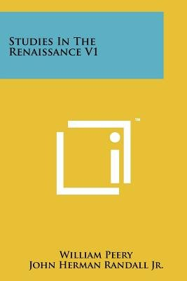 Studies in the Renaissance V1 (Paperback): William Peery