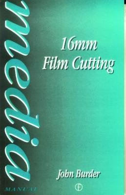 16mm Film Cutting (Paperback): John Burder