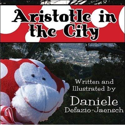 Aristotle in the City (Hardcover): Daniele Defazio-Jaensch