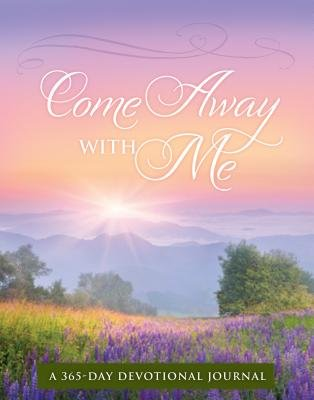 Come Away with Me - A 365-Day Devotional Journal (Paperback): Ellie Claire